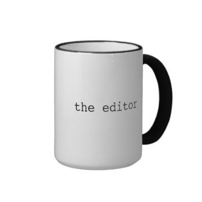 The Editor mug - http://www.zazzle.com/editor_cool_gift_mug-168291254752572095#