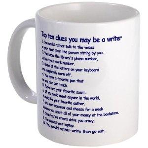 Top Ten Clues you may be a writer mug - Amazon http://www.amazon.com/Writer-Clues-Writing-Mug-CafePress/dp/B0075N0K5K/?ref=pd_sim_sbs_k_1