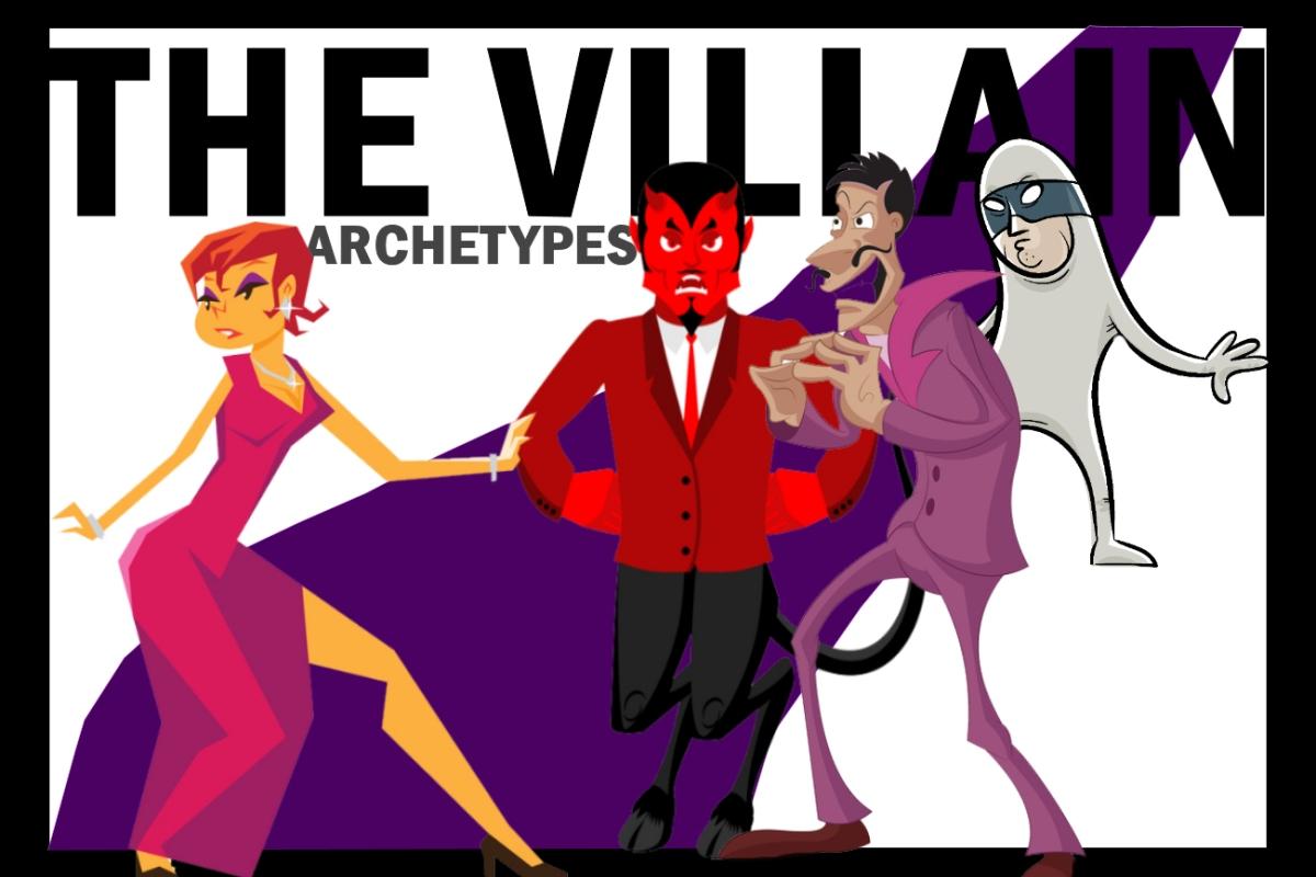 Character Archetypes – V for Villain (28 Villain Types